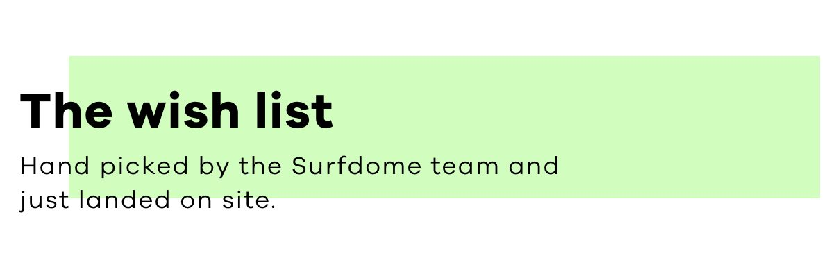 The wish list   Handpicked by the Surfdome team