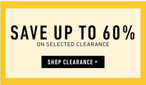 Save up to 60% on selected clearance