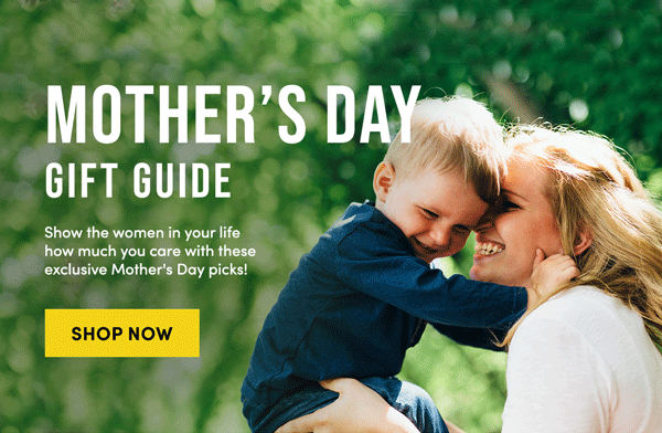 Mother's Day Gift Guide | Shop Now