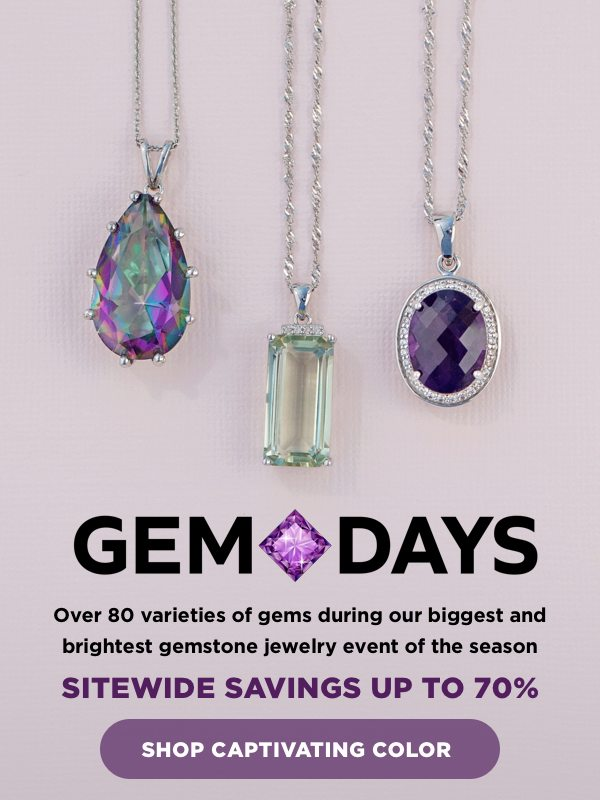 Over 80 varieties of gems during our biggest and brightest gemstone jewelry event of the season