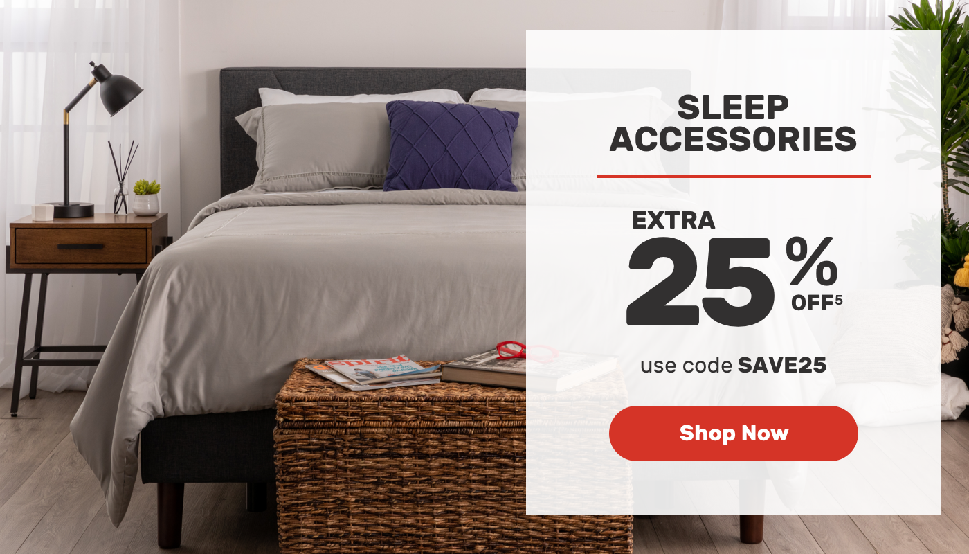 SLEEP ACCESSORIES Extra 25 OFF USE CODE SAVE25 Shop Now