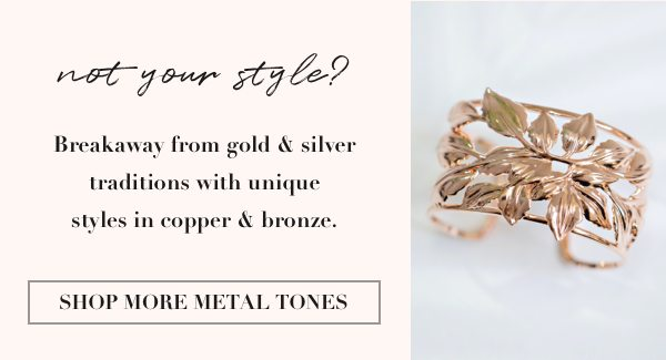 Tired of gold & silver? Shop copper jewelry styles