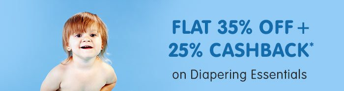 Flat 35% OFF & 25% Cashback* on Diapering Essentials