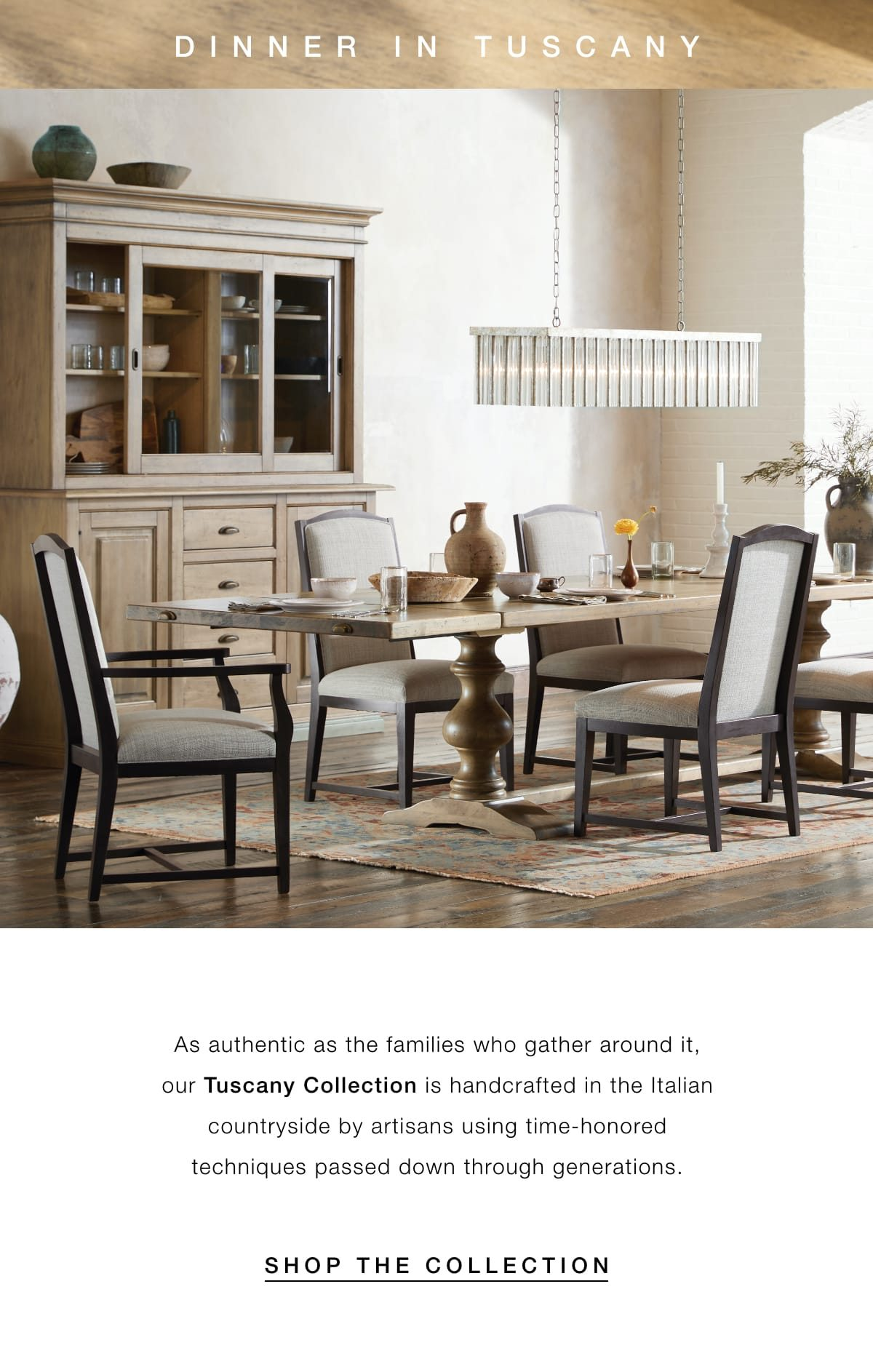 Explore the Tuscany Collection