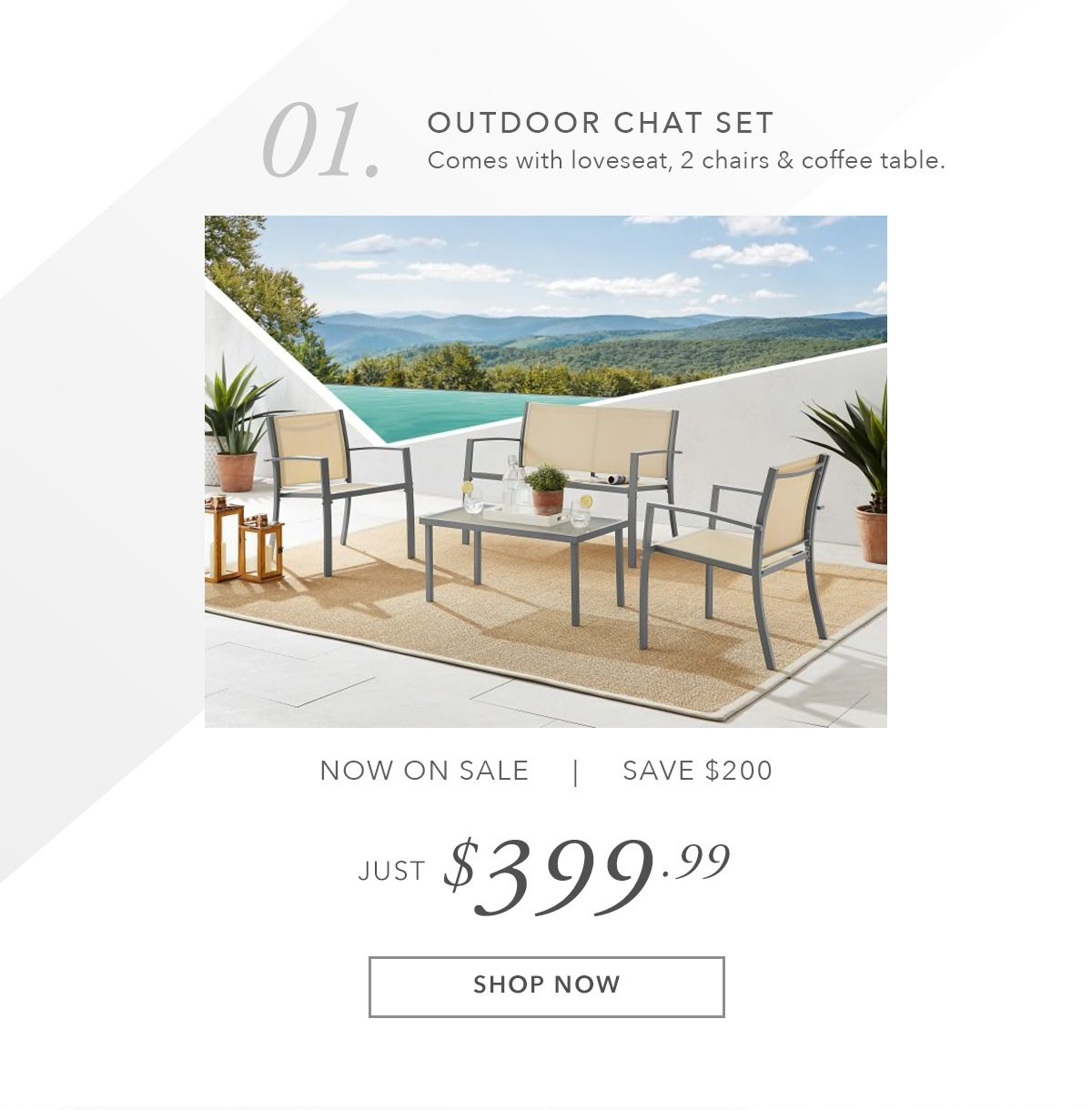 Outdoor Chat Set   SHOP NOW