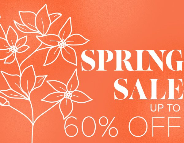 Spring Sale up to 60% Off