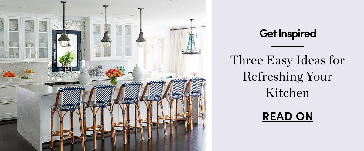 Three Easy Ideas for Refreshing Your Kitchen