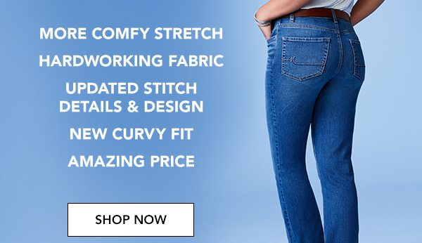 More comfy stretch. Hardworking fabric. Updated stitch details and design. New curvy fit. Amazing price. SHOP NOW.