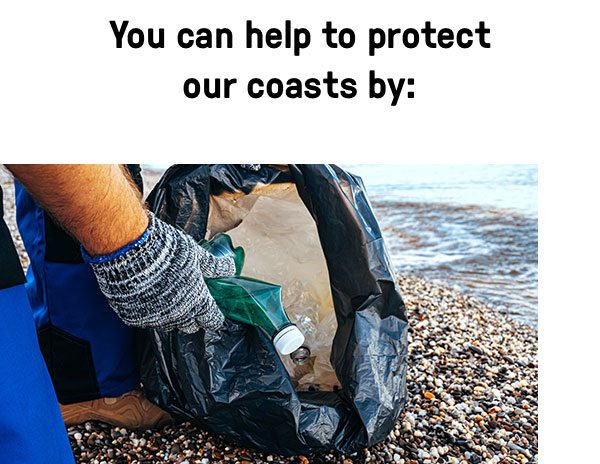 You can help protect our coasts
