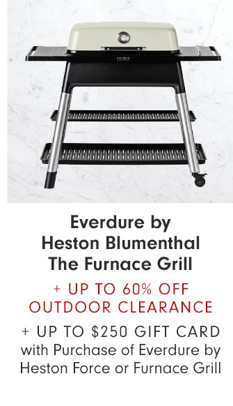 Everdure by Heston Blumenthal The Furnace Grill + Up to 60% Off Outdoor Clearance + UP TO $250 GIFT CARD WITH PURCHASE OF EVERDURE BY HESTON FORCE OR FURNACE GRILL