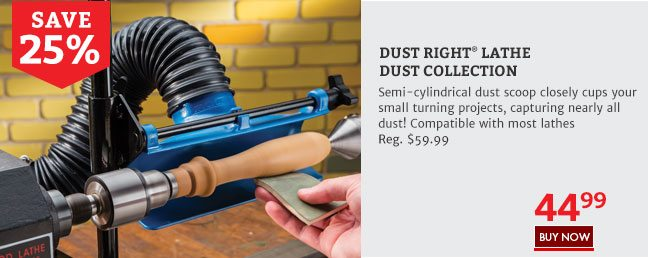 Save 25% on the Dust Right Lathe Dust Collection
