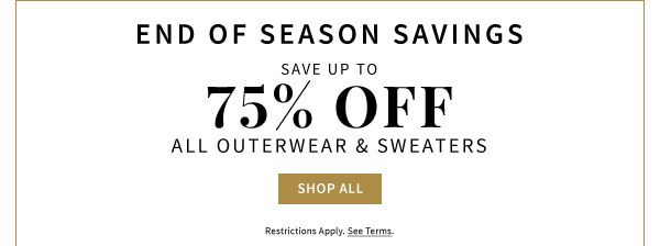 End of Season Savings - Save up to 75% off sweaters & outerwear