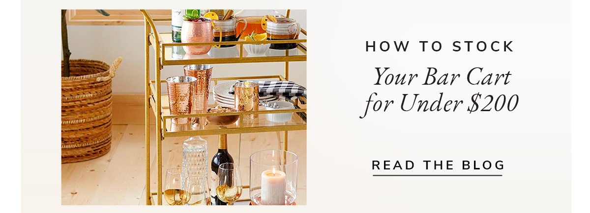 How to stock Your Bar Cart for under $200 | READ THE BLOG | SHOP NOW
