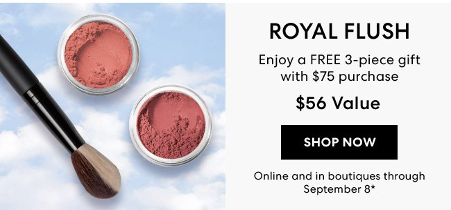Royal Flush - Enjoy a FREE 3-piece gift with $75 purchase - $56 value - Shop Now - Online and in boutiques through September 8*