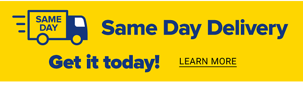 Same Day Delivery. Get it today! Learn More.