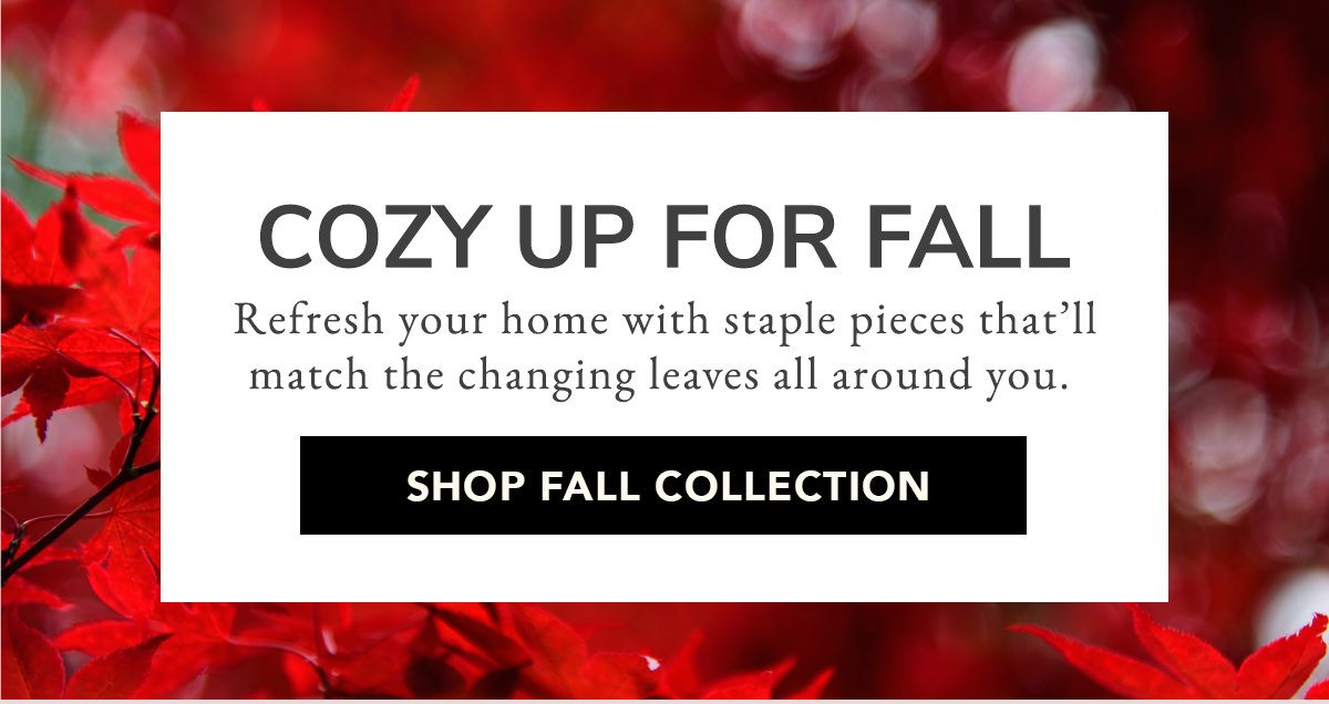Cozy up for all | SHOP FALL COLLECTION