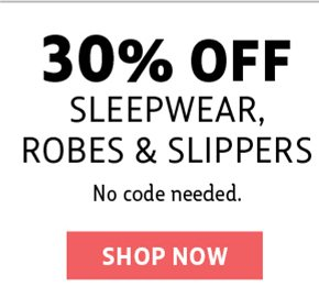 30% off robes, slippers, and sleepwear