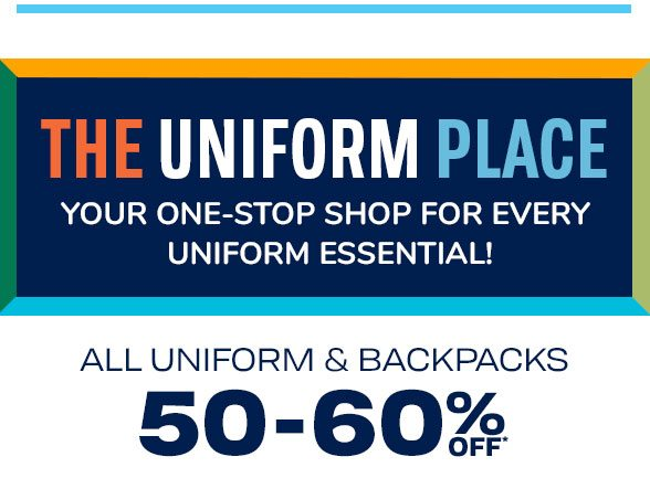 50-60% Off All Uniforms & Backpacks