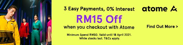 Get RM15 Off when you checkout with Atome!