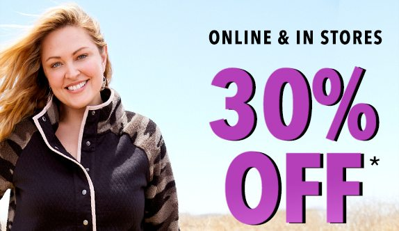 Online and in stores. 30% off*