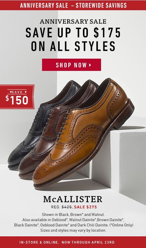 Save up to $175 on all styles. McAllister now $275.