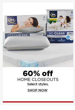 60% off home closeouts. shop now.