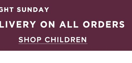 Free standard UK delivery on all orders. Shop children.
