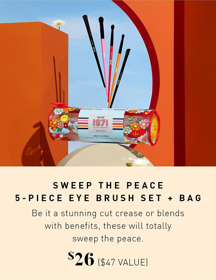 SWEEP THE PEACE 5-PIECE EYE BRUSH SET + BAG Be it a stunning cut crease or blends with benefits, these will totally sweep the peace. $26 ($47 VALUE)