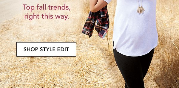 Top fall trends, right this way. SHOP STYLE EDIT.