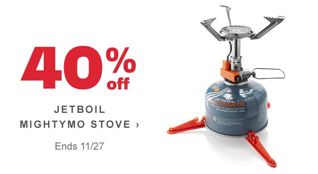 40% off JETBOIL MIGHTYMO STOVE › Ends 11/27
