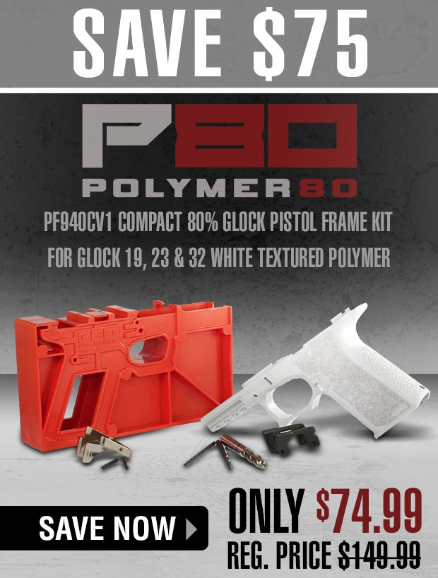Limited Quantities! 50% Off Polymer80 Compact 80% Glock