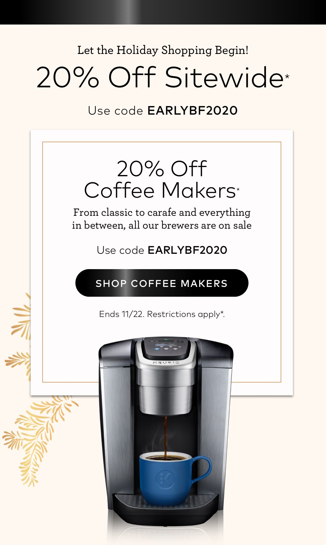 20% off Coffee Makers with EARLYBF2020
