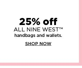 25% off nine west handbags and wallets. shop now.