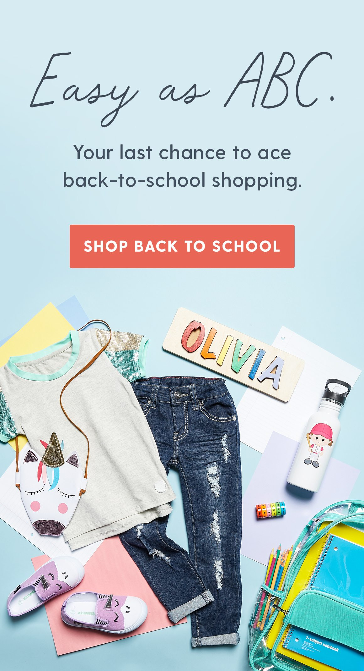 Easy as ABC. Your last chance to ace back-to-school shopping. Shop Back to School.