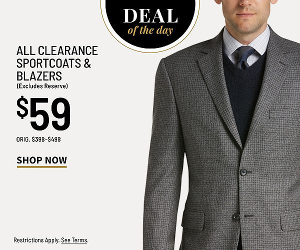 Deal of the Day - $59 Clearance Sportcoats & Blazers - Shop Now