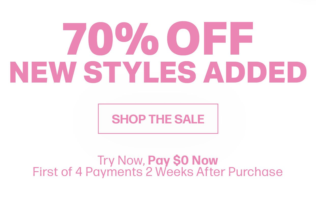 70% Off - New Styles Added