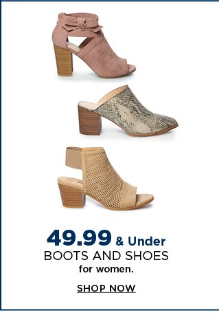 $49.99 & under boots and shoes for women. shop now.