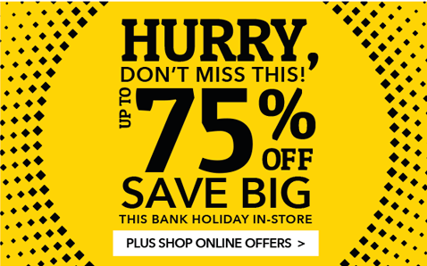 Save big this bank holiday with up to 75% off in store
