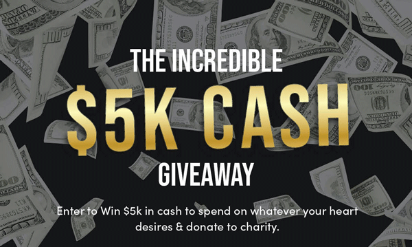 Incredible $5K Cash Giveaway | Enter to Win