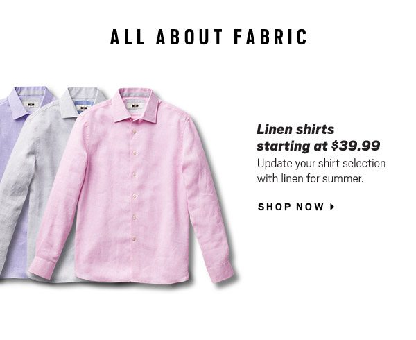 ALL ABOUT FABRIC | Linen Shirts starting at $39.99 - Shop Now