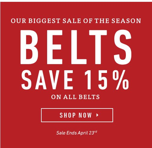 Our Biggest Sale Of The Season. Save 15% on All Belts.