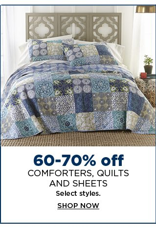 60 to 70% off comforters, quilts, and sheets. select styles. shop now.