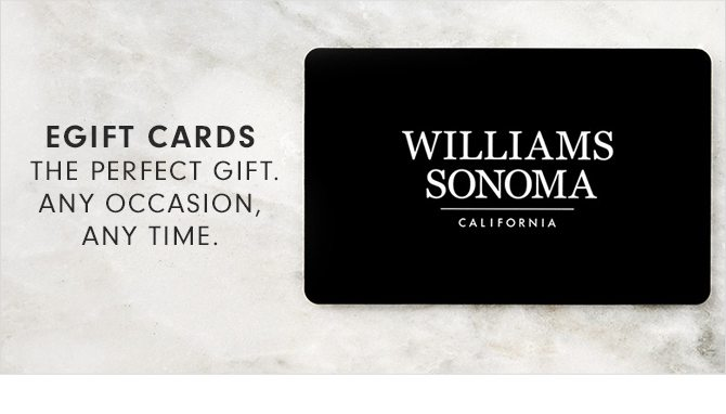 EGIFT CARDS - THE PERFECT GIFT. ANY OCCASION, ANY TIME.