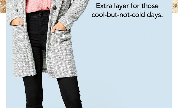 Extra layer for those cool-but-not-cold days.