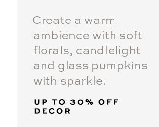 UP TO 30% OFF DECOR