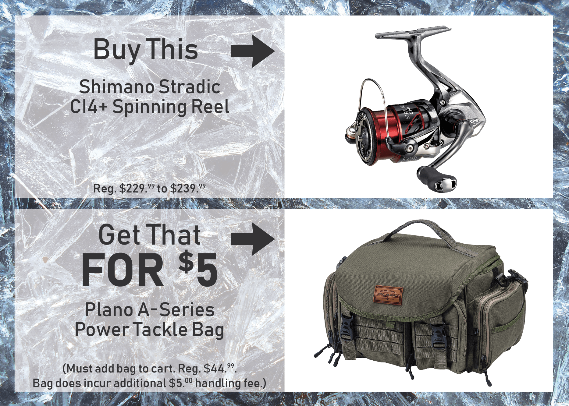 BUY a Shimano Stradic CI4+ Spinning Reel & GET a Plano A-Series Power Tackle Bag for ONLY $5