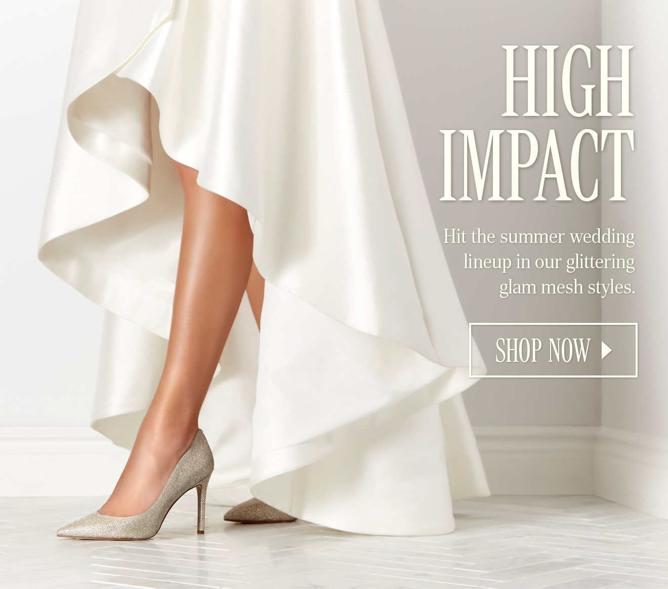 aa3d13d6af89 HIGH IMPACT. Hit the summer wedding lineup in our glittering glam mesh  styles. SHOP