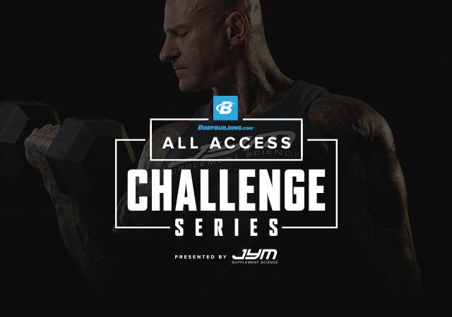Check out the All Access Challenge Series - Bodybuilding