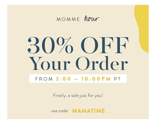 MomMe Hour: 30% Off From 2-10pm PT