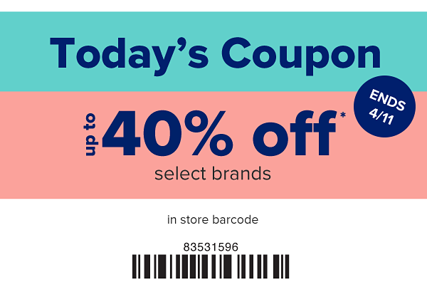 Today's Coupon - Up to 40% off select brands in store. Ends 4/11.